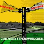 CHUNK034: Crass Harry & The New Hedonists - Raised In Guilt Died In Shame