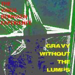 CHUNK047: The Virgil Bernixen Experience - Gravy Without The Lumps