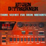 CHUNK050: Eugen Dittberner - Thank Science For Drum Machines