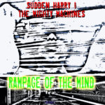 CHUNK003: Sudden Harry & The Mighty Machines - Rampage Of The Mind